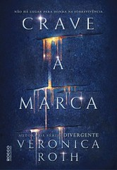 8- Crave a Marca - Veronica Roth