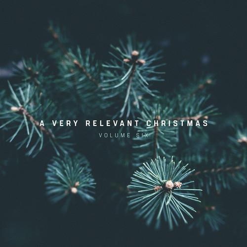 A Very Relevant Christmas Volume 6