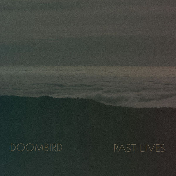 Doombird - Past Lives