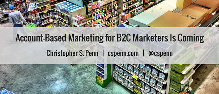 Account-Based Marketing for B2C Marketers Is Coming.png