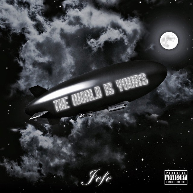 Jefe - The World Is Yours