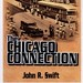 The Chicago Connection by John R. Swift