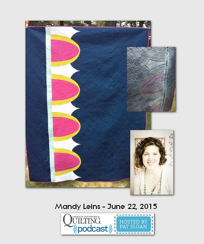 American Patchwork and Quilting Pocast guest Mandy Leins June 2015