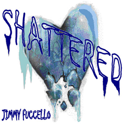 Jimmy-Fuccello-Shattered