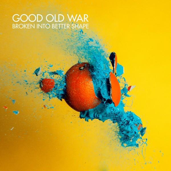 Good Old War - Good Old War - Broken Into Better Shape