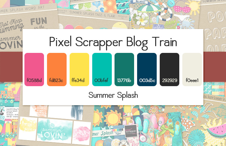 Pixel Scrapper July 2015 Blog Train - Summer Splash