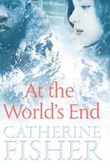 Catherine Fisher, At the World's End