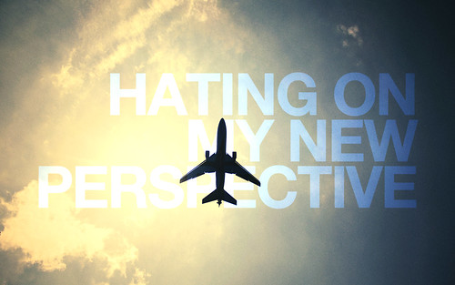 hating on my new perspective | by SortOfNatural
