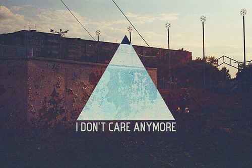 I don't care anymore | by burnmyshadow