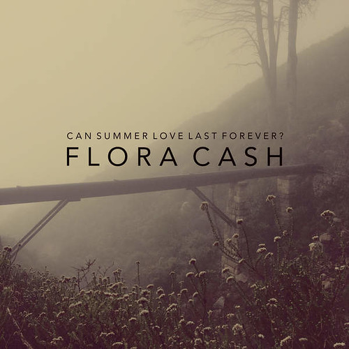 Flora Cash - Can Summer Love Last Forever