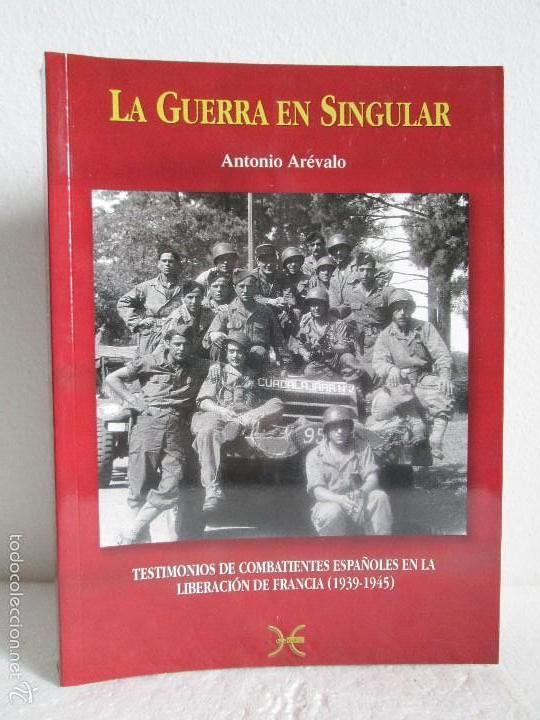 AREVALO, Antonio. La Guerra en singular: Testimonios de combatientes españoles en la liberación de Francia (1939-1945). Ediciones El cruce, 2004.