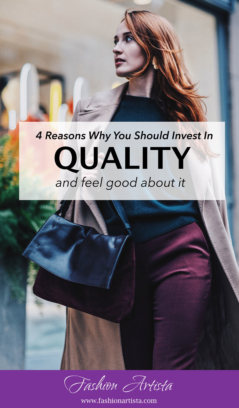 www.fashionartista.com - 4 Reasons Why You Should Invest In Quality (and feel good about yourself)