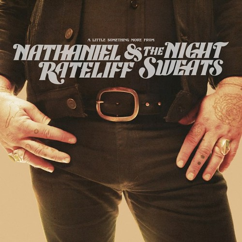 Nathaniel Rateliff And The Night Sweats - A Little Something More From