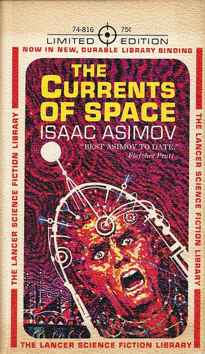Isaac Asimov - The Currents of Space (1963, Lancer Science Fiction Library #74-816, cover art by Ed Emshwiller)
