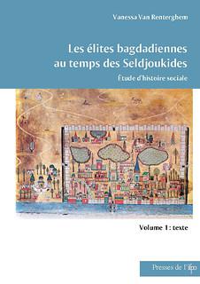 Les élites bagdadiennes au temps des Seldjoukides : Etude d'histoire sociale