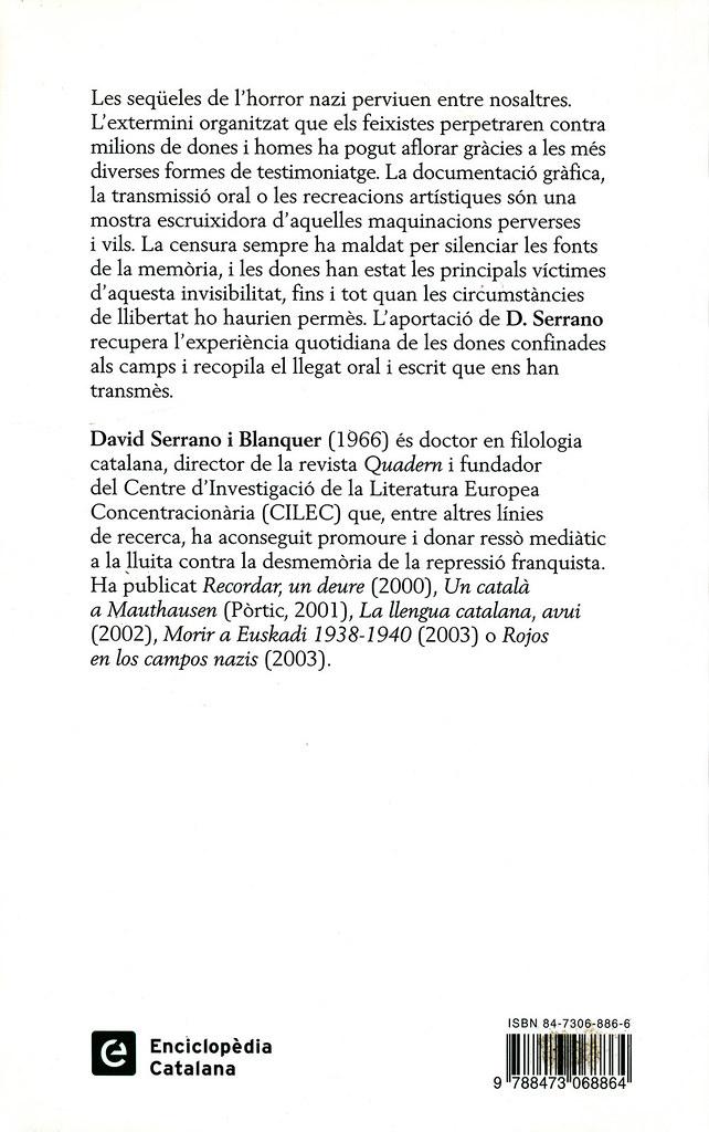 SERRANO I BLANQUER, David. Les dones als camps nazis. Barcelona: Pòrtic,  2003.