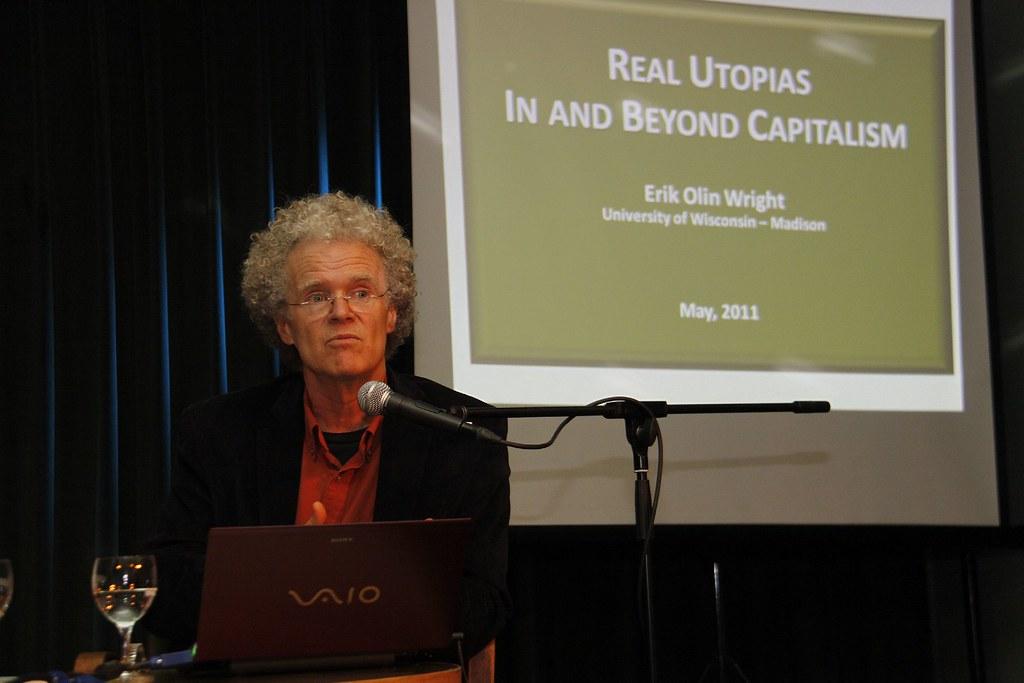 Erik Olin Wright: Envisioning Real Utopias - im Kapitalismus und über ihn hinaus