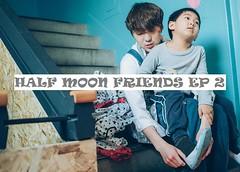 Half Moon Friends Ep.2