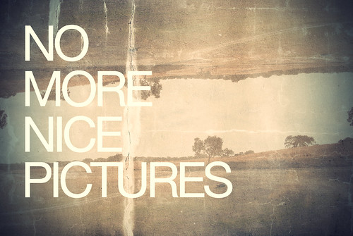 No More Nice Pictures | 2012 | by danny ivan