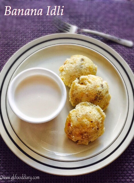 Banana Idli Recipe For Babies, Toddlers and Kids1