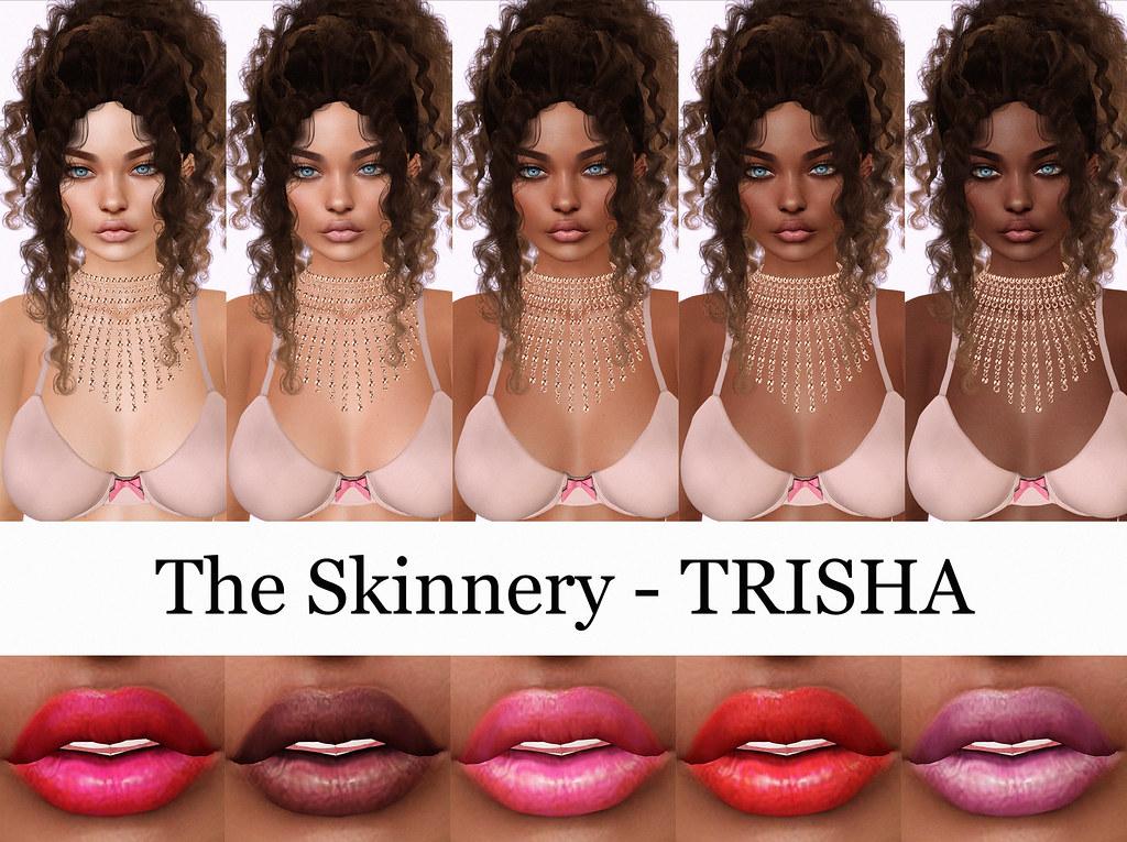TheSkinnery - Trisha