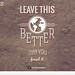 Leave This World Better