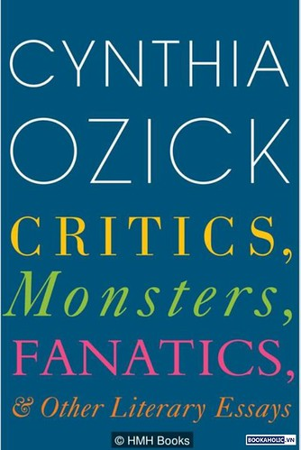 Cynthia Ozick, Critics, Monsters, Fanatics Other Literary Essays