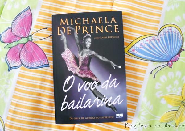 Resenha, livro, O-Voo-da-Bailarina, Michaela-DePrince, Elaine-DePrince, editora-BestSeller, capa, fotos, bale, adoção, bailarina-negra, biografia, serra-leoa