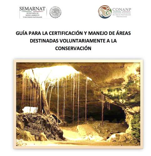 Guía para la Certificación y Manejo de Áreas Destinadas Voluntariamente a la Conservación