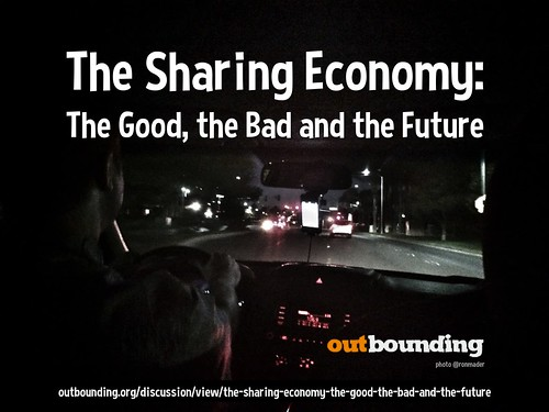 The Sharing Economy: The Good, the Bad and the Future via @Outbounding