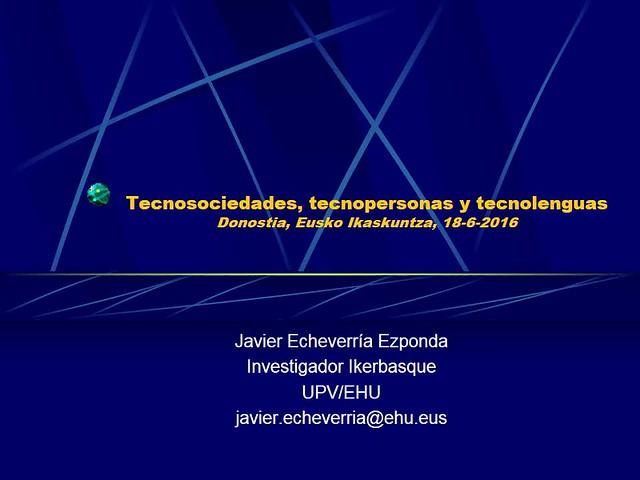 Javier Echeverria. Tecnosociedades, tecnopersonas y tecnolenguas.