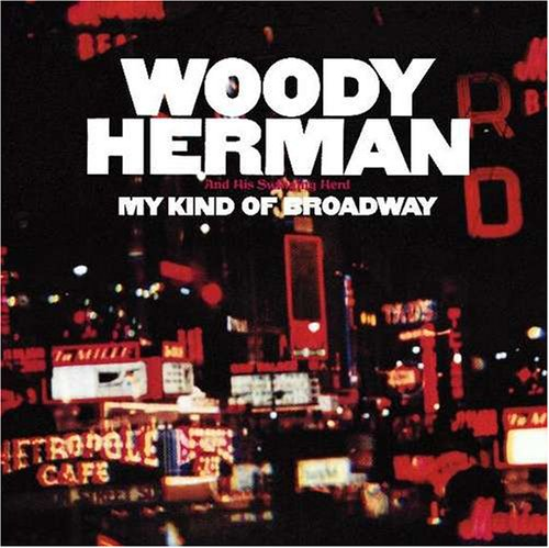 "Woody Herman and His Swinging Herd ""My Kind Of Broadway"" (1964)"
