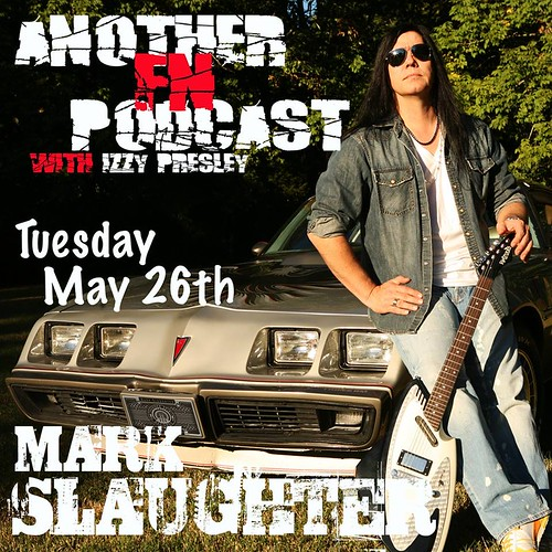 Another F'n Podcast with Izzy Presley (Mark Slaughter - 05/26/15)