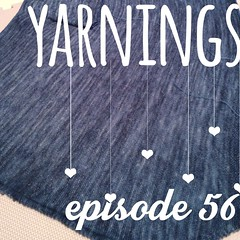 yarnings: episode 56
