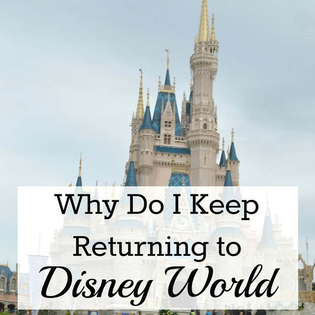 why-do-i-keep-returning-to-Disney-World1-1024x1024