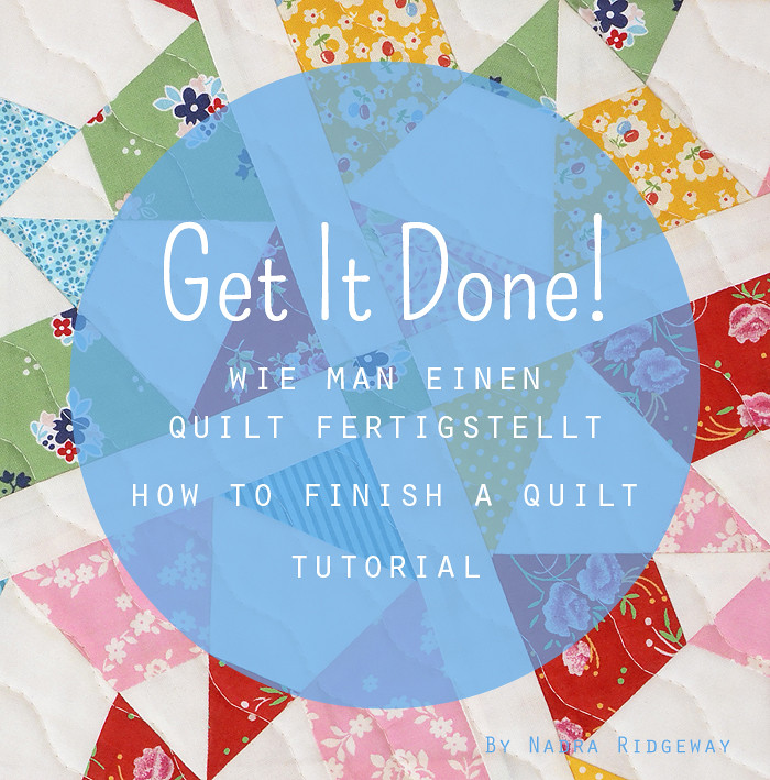 Get it done! How to finish a quilt - Tutarial