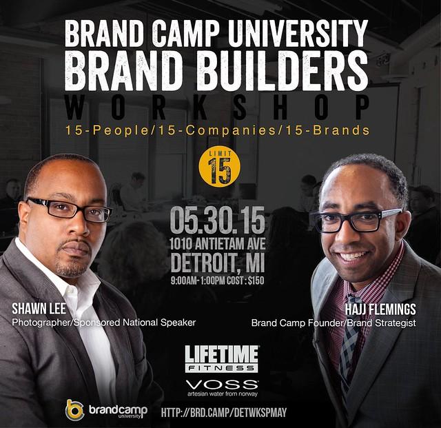 Brand Camp University:  Brand Builders Workshop (May 30, 2015)