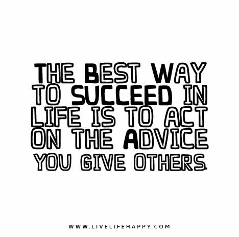 The best way to succeed in life