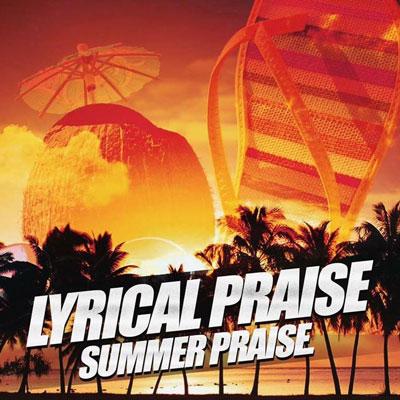Lyrical-Praise-Summer-Praise-Radio