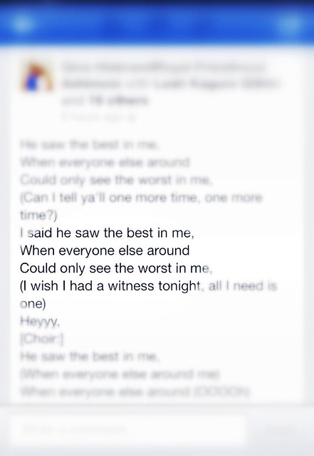 """""""He saw the best in me, when everyone else saw the worst in me"""""""