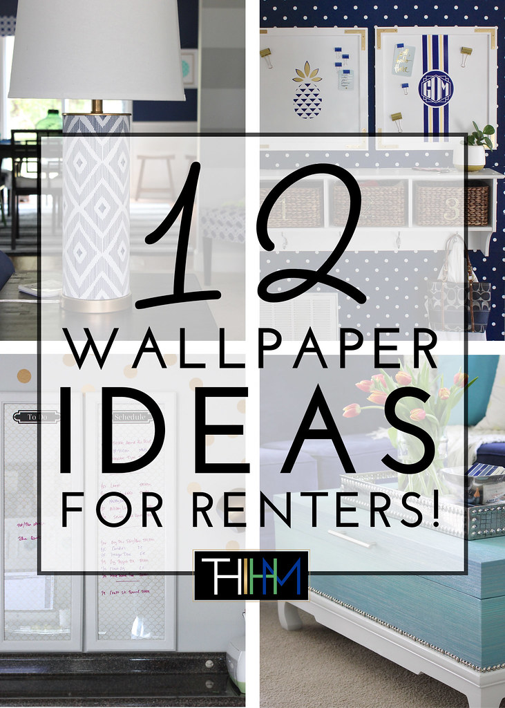 12 Wallpaper Ideas for Renters! | The Homes I Have Made