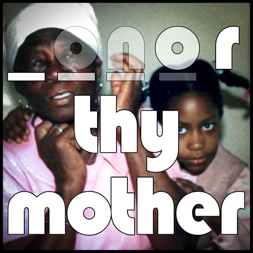 Honor thy Mother Everyday