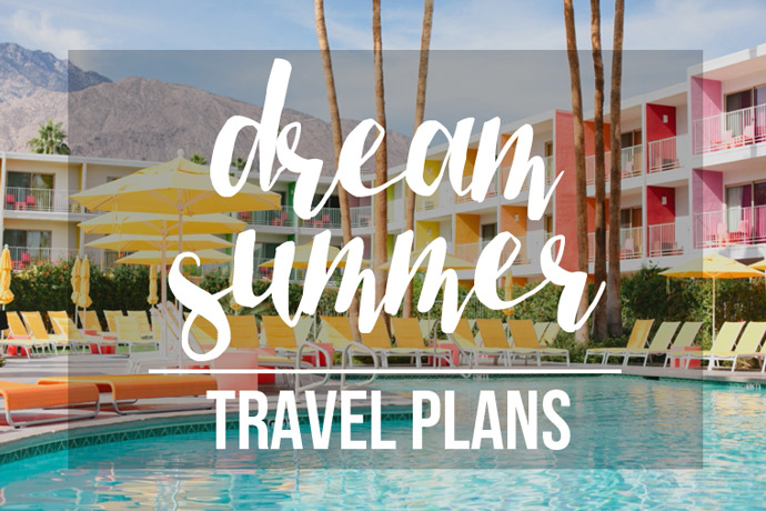travel, disneyland, los angeles, palm springs, austin, texas, mexico, tulum, cabo, summer, dream travel plans, big sur, camping, hiking