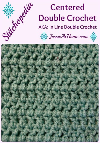 Stitchopedia ~ Centered Double Crochet or In Line Double Crochet from Jessie At Home