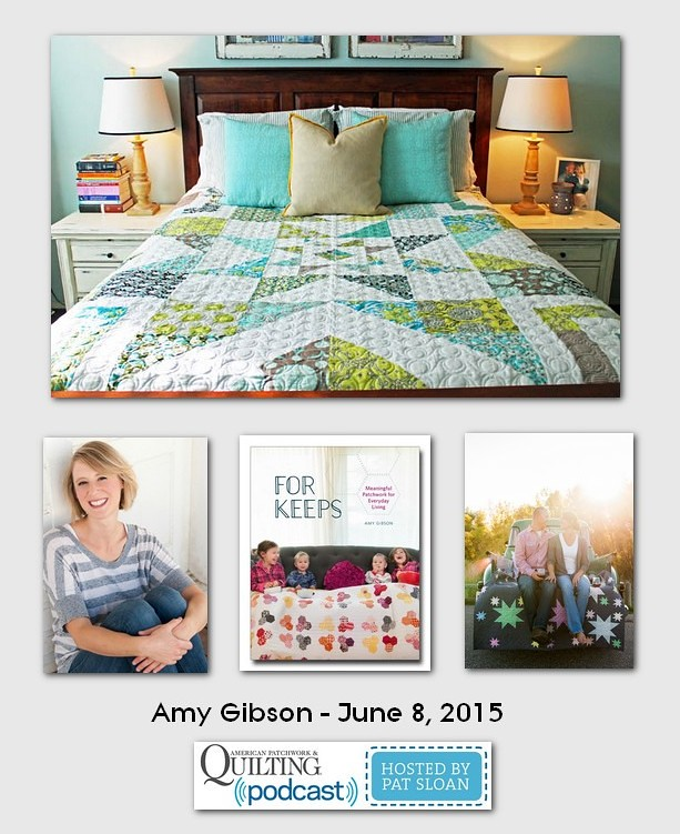 American Patchwork and Quilting Pocast guests Amy Gibson June 2015