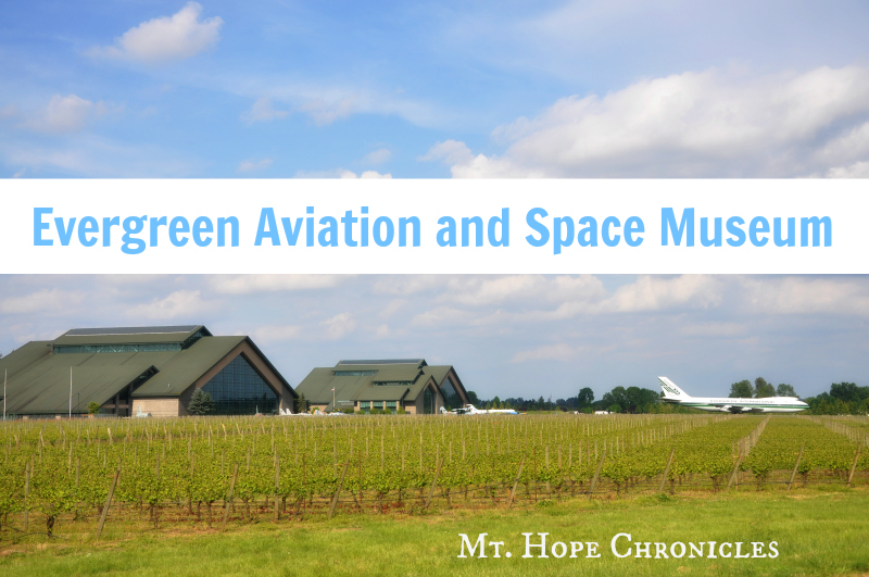 Evergreen Aviation and Space Museum Field Trip @ Mt. Hope Chronicles