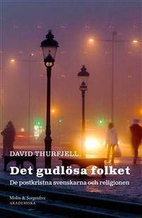 det-gudlosa-folket-de-postkristna-svenskarna-och-religionen