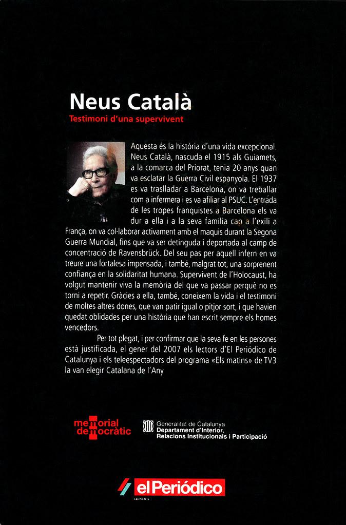 HORTA, Joaquim [et al.]. Neus Català: Testimoni d'una supervivent / pròleg de M. Fernández Nieto; entrevistes de Rosa Massagué. Barcelona: El Periódico. Edicions Primera Plana, 2007. (Contraportada)