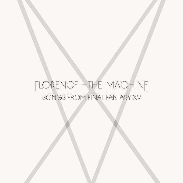 Florence And The Machine - Songs From Final Fantasy XV