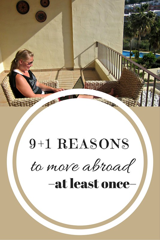 9+1 reasons why everyone should try living abroad, even for a little while! | Live now – dream later travel blog
